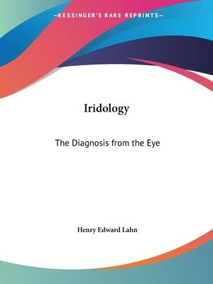 Iridology: the Diagnosis from the Eye (1914)