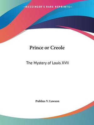 Prince or Creole: the Mystery of Louis Xvii (1905)