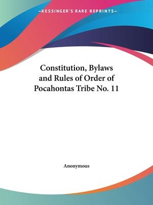 Constitution, Bylaws and Rules of Order of Pocahontas Tribe No. 11