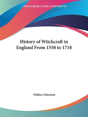 History of Witchcraft in England from 1558 to 1718 (1911)