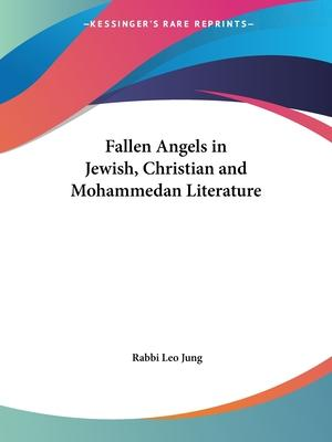 Fallen Angels in Jewish, Christian and Mohammedan Literature (1926)