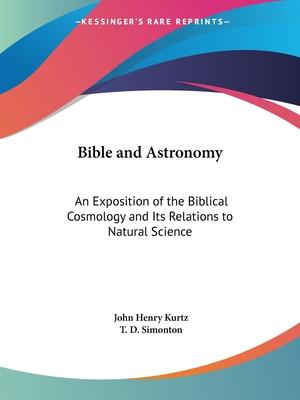 Bible and Astronomy: an Exposition of the Biblical Cosmology and Its Relations to Natural Science (1857)