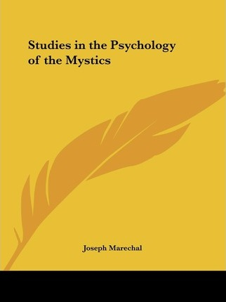 Studies in the Psychology of the Mystics (1927)