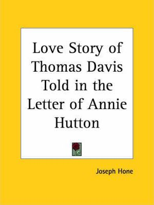 Love Story of Thomas Davis Told in the Letter of Annie Hutton