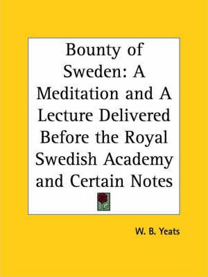 Bounty of Sweden: A Meditation and A Lecture Delivered before the Royal Swedish Academy and Certain Notes (1925)