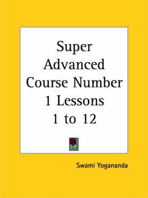 Super Advanced Course Number 1 Lessons 1 to 12 (1930)