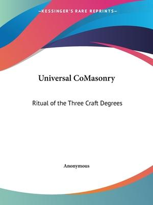 Universal Comasonry: Ritual of the Three Craft Degrees (1925)