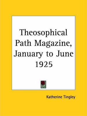 Theosophical Path Magazine (January to June 1925)