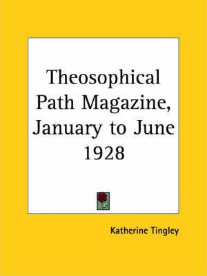 Theosophical Path Magazine (January to June 1928)