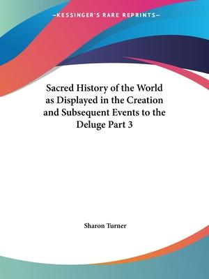 Sacred History of the World as Displayed in the Creation and Subsequent Events to the Deluge Vol. 3 (1834)