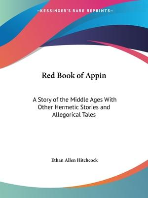 Red Book of Appin: A Story of the Middle Ages with Other Hermetic Stories and Allegorical Tales (1866)