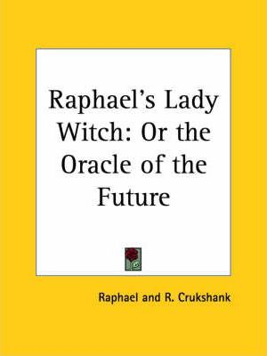 Raphael's Lady Witch: or the Oracle of the Future (1831)