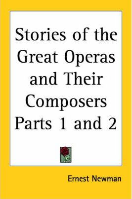 Stories of the Great Operas and Their Composers (1928): v.1 and v.2