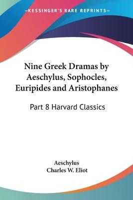 Nine Greek Dramas by Aeschylus, Sophocles, Euripides and Aristophanes: v.8
