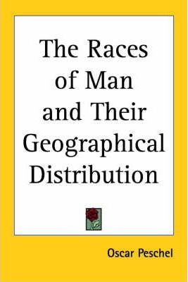 The Races of Man and Their Geographical Distribution (1892)