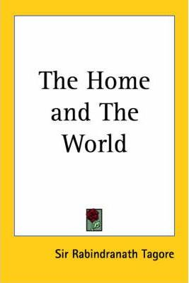 the home and the world 1919 sir rabindranath tagore