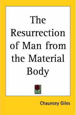 The Resurrection of Man from the Material Body