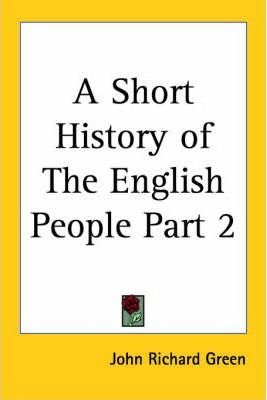 A Short History of the English People Volume 2 (1899)