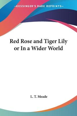 Red Rose and Tiger Lily or in a Wider World (1894)