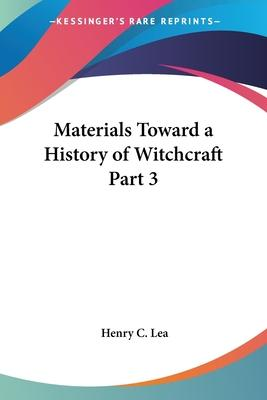 Materials Toward a History of Witchcraft (1890): vol.3