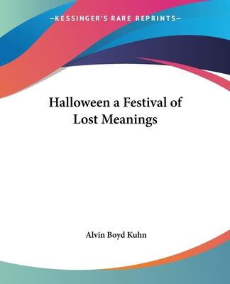 Halloween a Festival of Lost Meanings