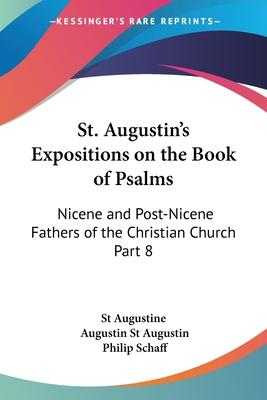 St. Augustin's Expositions on the Book of Psalms (1888): vol.8