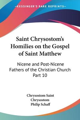 Saint Chrysostom's Homilies on the Gospel of Saint Matthew (1888): vol.10