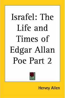 Israfel: The life and times of Edgar Allan Poe vol.2