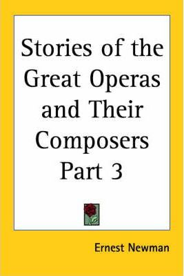 Stories of the Great Operas and Their Composers (1928): vol.3