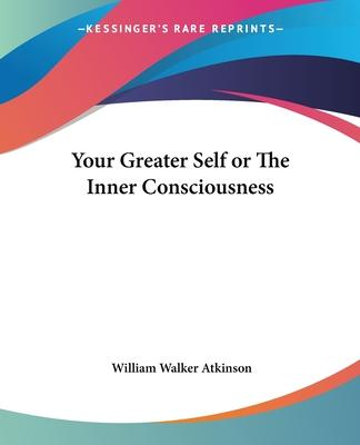 Your Greater Self or the Inner Consciousness