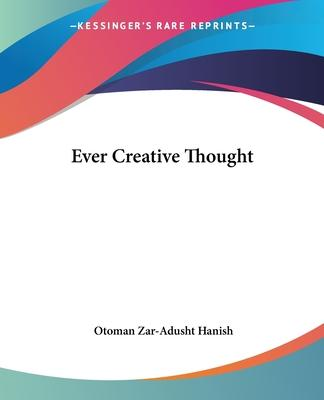 Ever Creative Thought