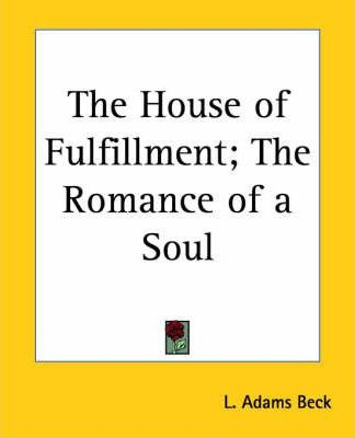The House of Fulfillment, the Romance of a Soul