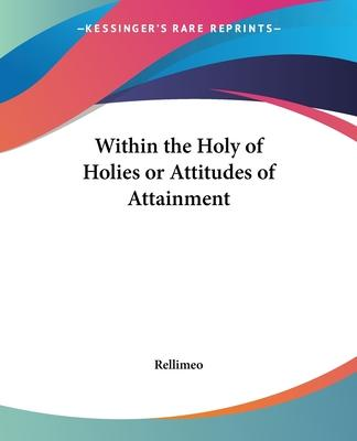 Within the Holy of Holies or Attitudes of Attainment