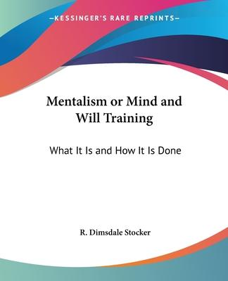 Mentalism or Mind and Will Training