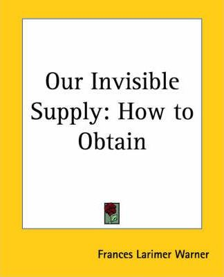 Our Invisible Supply