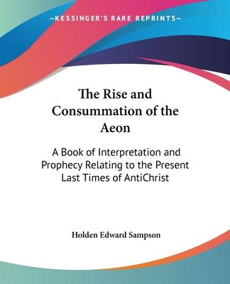 The Rise and Consummation of the Aeon