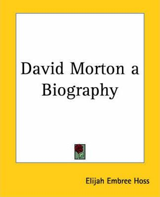 David Morton a Biography