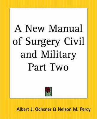 A New Manual of Surgery Civil and Military: pt.2