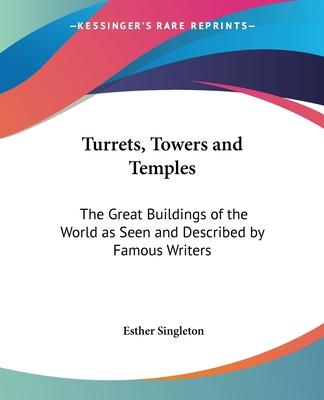 Turrets, Towers and Temples