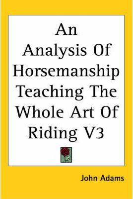 An Analysis Of Horsemanship Teaching The Whole Art Of Riding V3
