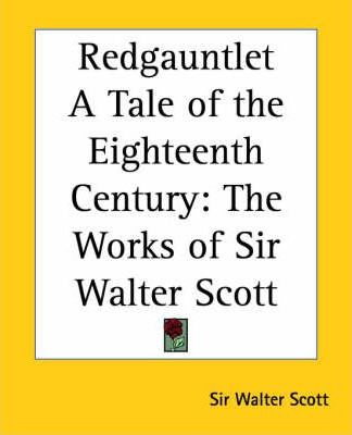 Redgauntlet A Tale of the Eighteenth Century