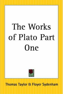 The Works of Plato: pt.1