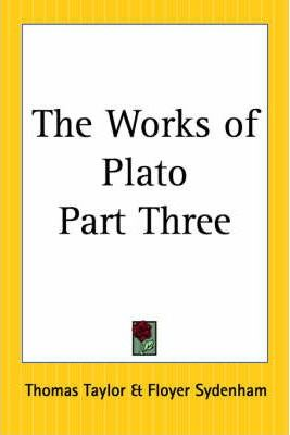 The Works of Plato: pt.3