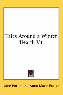 Tales Around a Winter Hearth V1