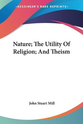 Nature the Utility of Religion and Theism