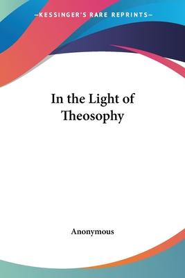 In the Light of Theosophy