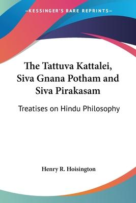 The Tattuva Kattalei, Siva Gnana Potham and Siva Pirakasam
