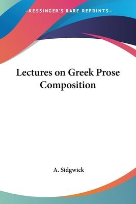 Lectures on Greek Prose Composition