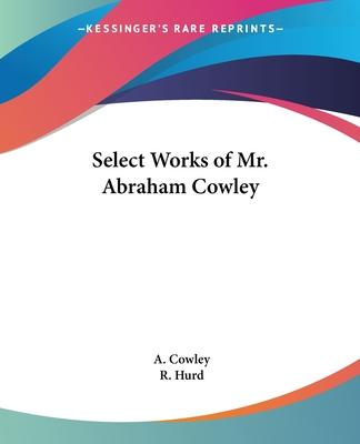Select Works of Mr. Abraham Cowley