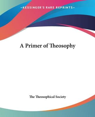 A Primer of Theosophy